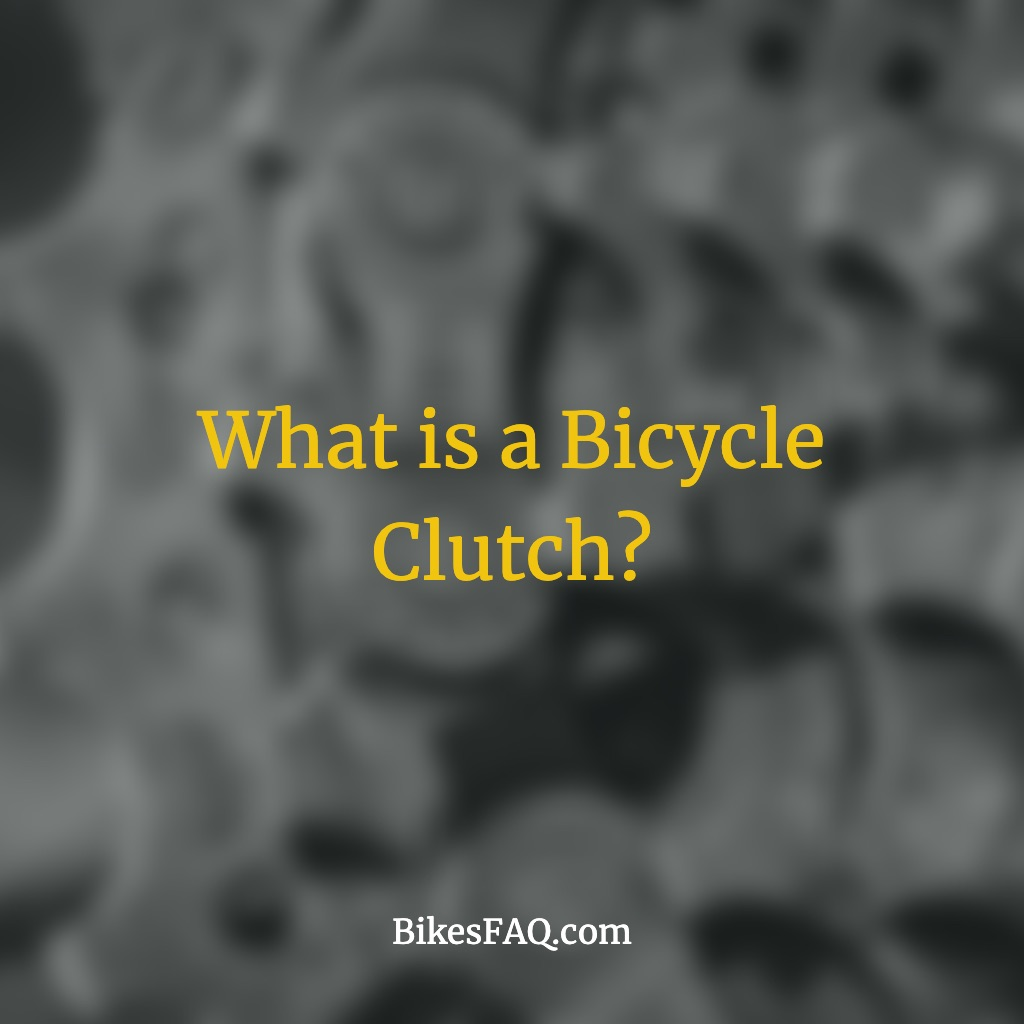 What is a Bicycle Clutch?